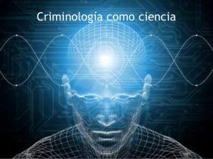 ¿Que trata ser criminólogo? La ciencia de la criminología